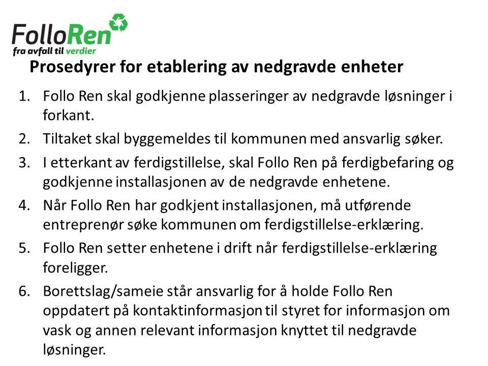 Prosedyrer for etablering av nedgravde enheter 1.Follo Ren skal godkjenne plasseringer av nedgravde løsninger i forkant.