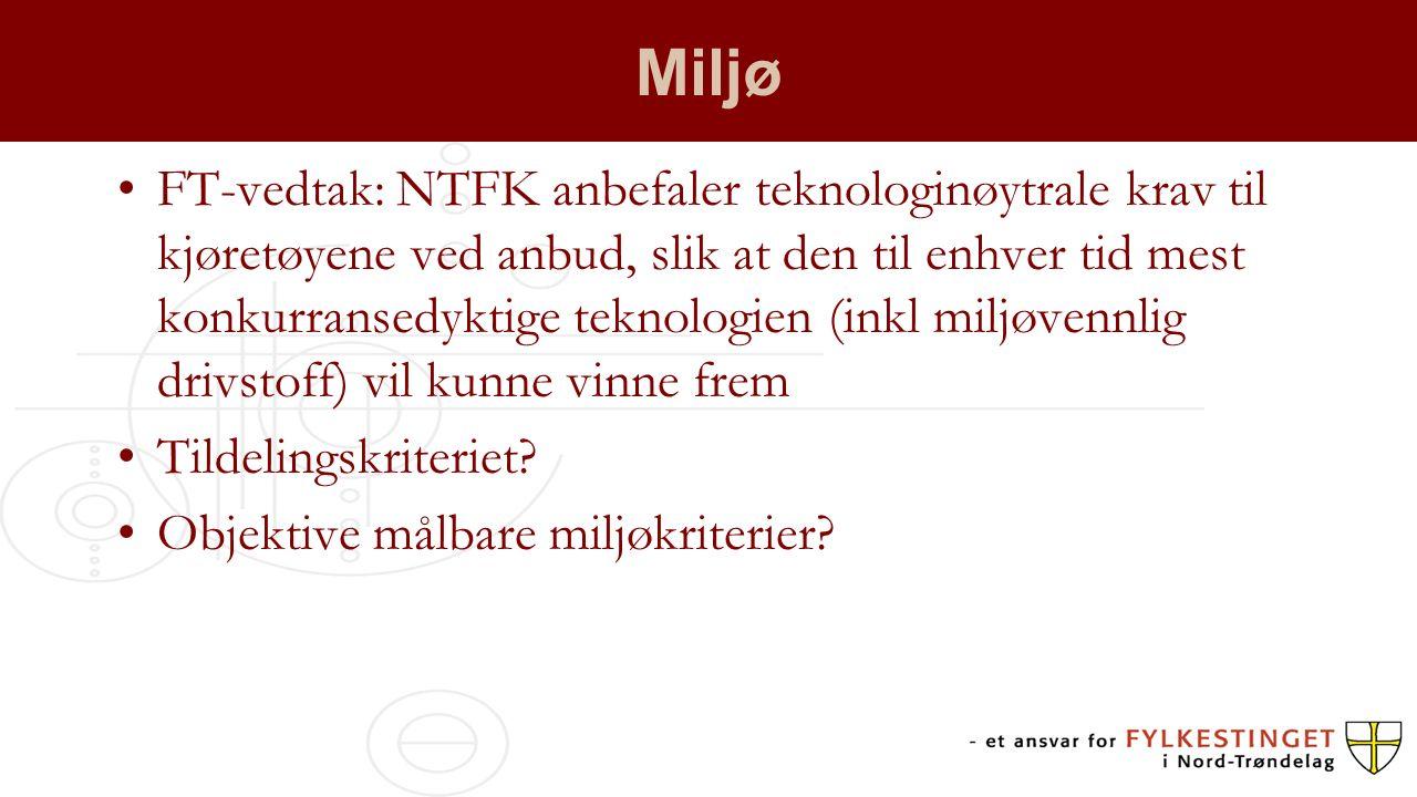 Miljø FT-vedtak: NTFK anbefaler teknologinøytrale krav til kjøretøyene ved anbud, slik at den til enhver tid mest konkurransedyktige teknologien (inkl
