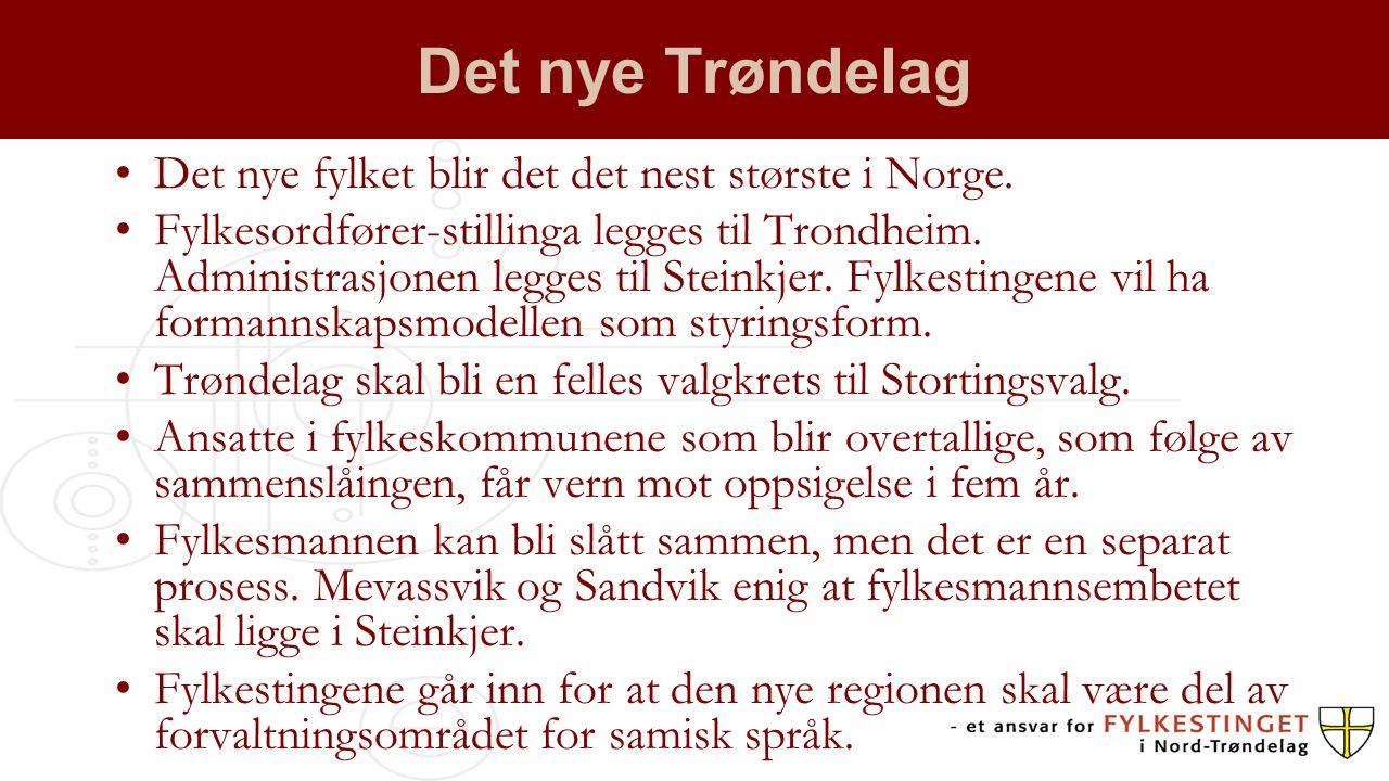 Det nye Trøndelag Det nye fylket blir det det nest største i Norge. Fylkesordfører-stillinga legges til Trondheim. Administrasjonen legges til Steinkj