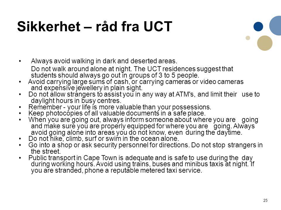 25 Sikkerhet – råd fra UCT Always avoid walking in dark and deserted areas.