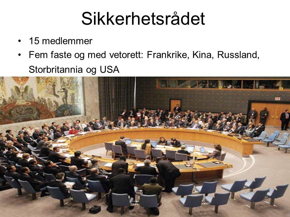 Sikkerhetsrådet 15 medlemmer Fem faste og med vetorett: Frankrike, Kina, Russland, Storbritannia og USA