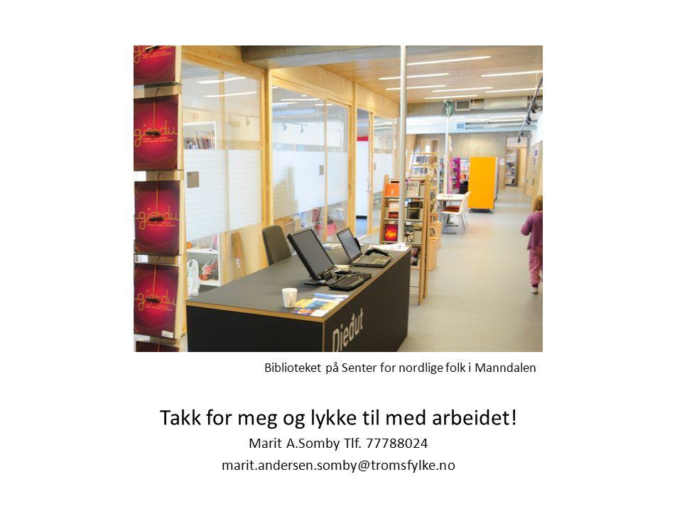 Biblioteket på Senter for nordlige folk i Manndalen Takk for meg og lykke til med arbeidet.