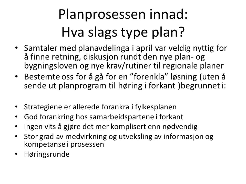 Planprosessen innad: Hva slags type plan.