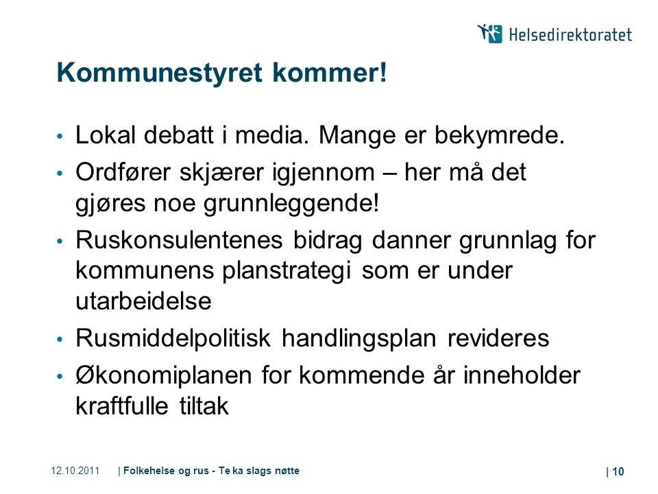 12.10.2011| Folkehelse og rus - Te ka slags nøtte | 10 Kommunestyret kommer.