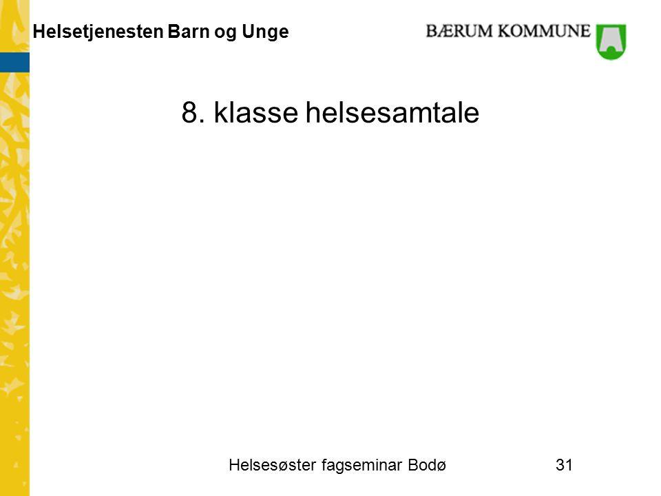 Helsetjenesten Barn og Unge 8. klasse helsesamtale Helsesøster fagseminar Bodø31