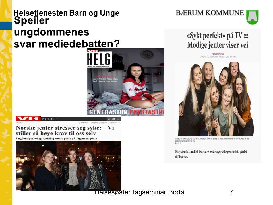 Helsetjenesten Barn og Unge Speiler ungdommenes svar mediedebatten Helsesøster fagseminar Bodø7