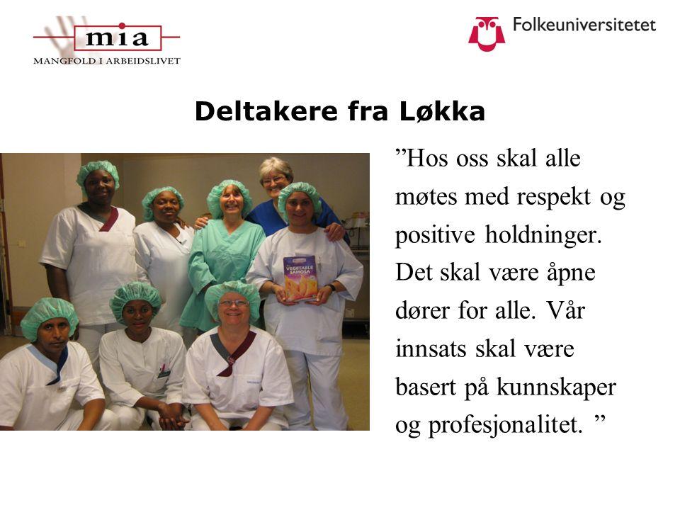 """Deltakere fra Løkka """"Hos oss skal alle møtes med respekt og positive holdninger. Det skal være åpne dører for alle. Vår innsats skal være basert på ku"""