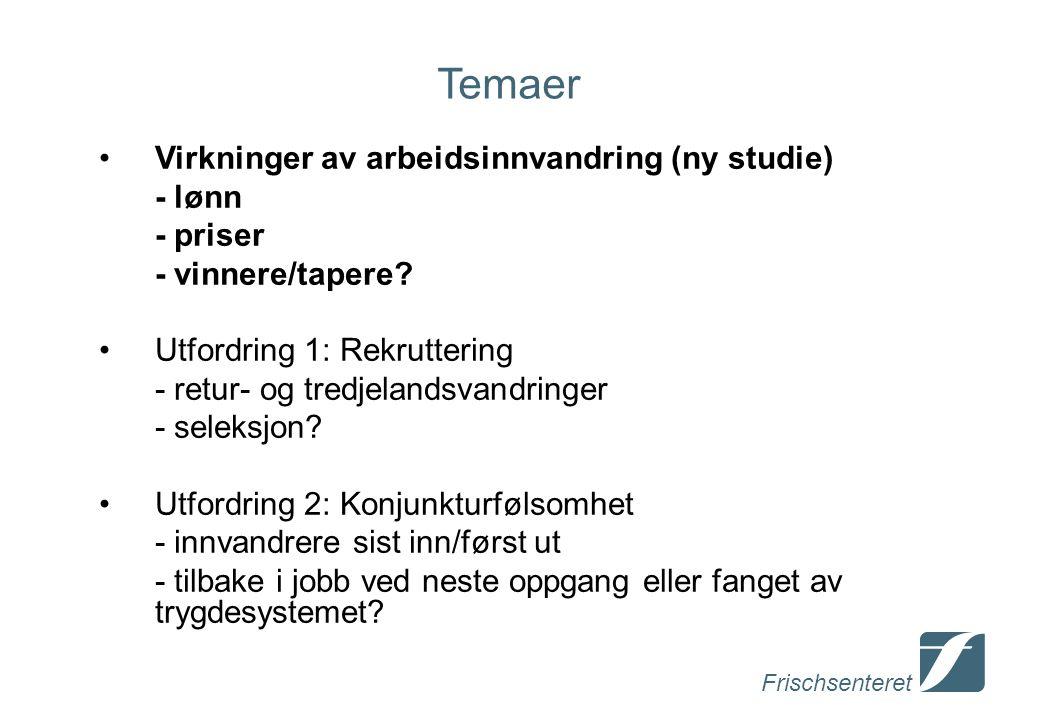 Frischsenteret Temaer Virkninger av arbeidsinnvandring (ny studie) - lønn - priser - vinnere/tapere.