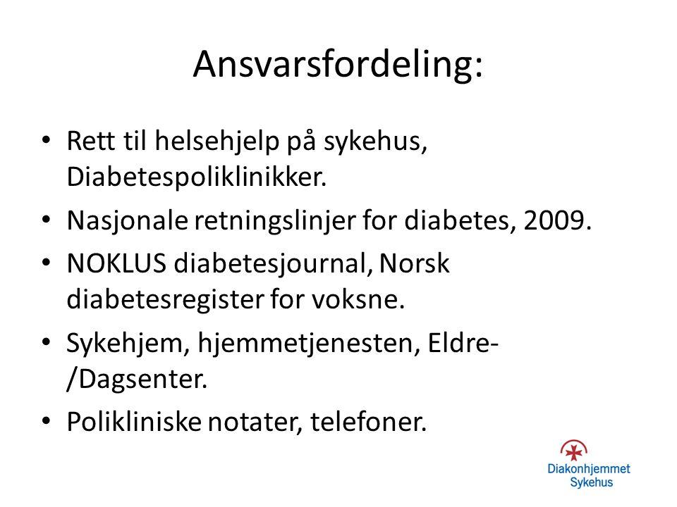 Ansvarsfordeling: Rett til helsehjelp på sykehus, Diabetespoliklinikker. Nasjonale retningslinjer for diabetes, 2009. NOKLUS diabetesjournal, Norsk di