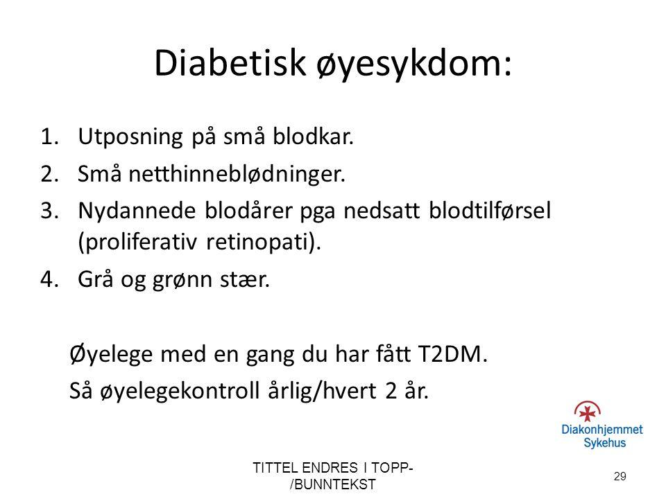 Diabetisk øyesykdom: 1.Utposning på små blodkar. 2.Små netthinneblødninger. 3.Nydannede blodårer pga nedsatt blodtilførsel (proliferativ retinopati).