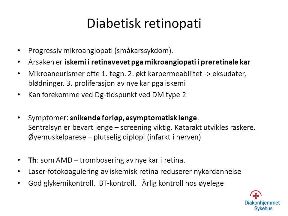 Diabetisk retinopati Progressiv mikroangiopati (småkarssykdom). Årsaken er iskemi i retinavevet pga mikroangiopati i preretinale kar Mikroaneurismer o