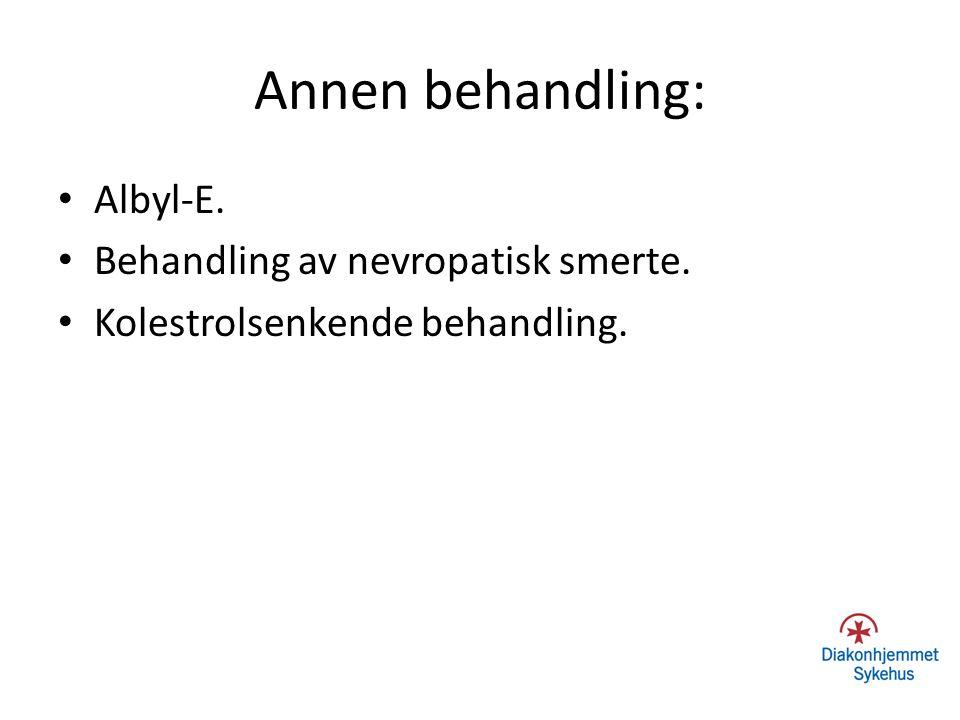 Annen behandling: Albyl-E. Behandling av nevropatisk smerte. Kolestrolsenkende behandling.