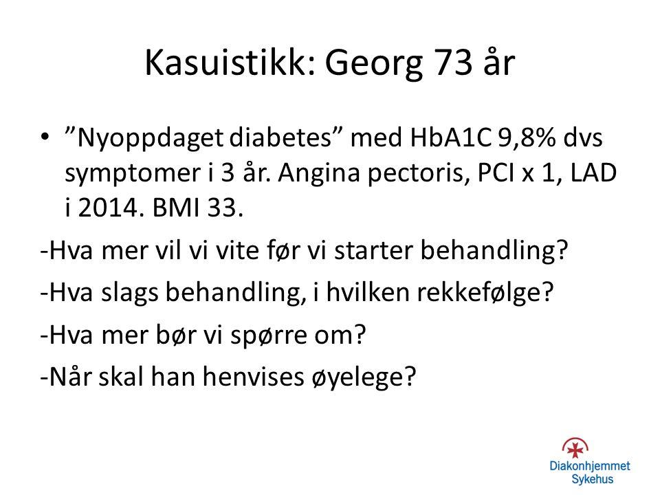 """Kasuistikk: Georg 73 år """"Nyoppdaget diabetes"""" med HbA1C 9,8% dvs symptomer i 3 år. Angina pectoris, PCI x 1, LAD i 2014. BMI 33. -Hva mer vil vi vite"""