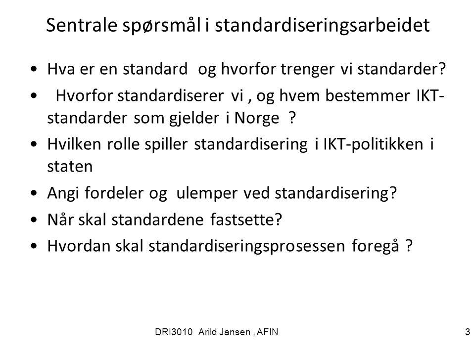 Sentrale spørsmål i standardiseringsarbeidet Hva er en standard og hvorfor trenger vi standarder.