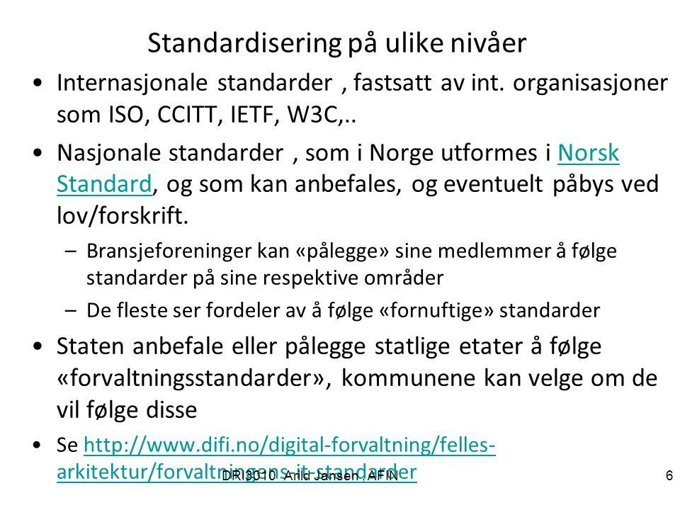 Standardisering på ulike nivåer Internasjonale standarder, fastsatt av int.