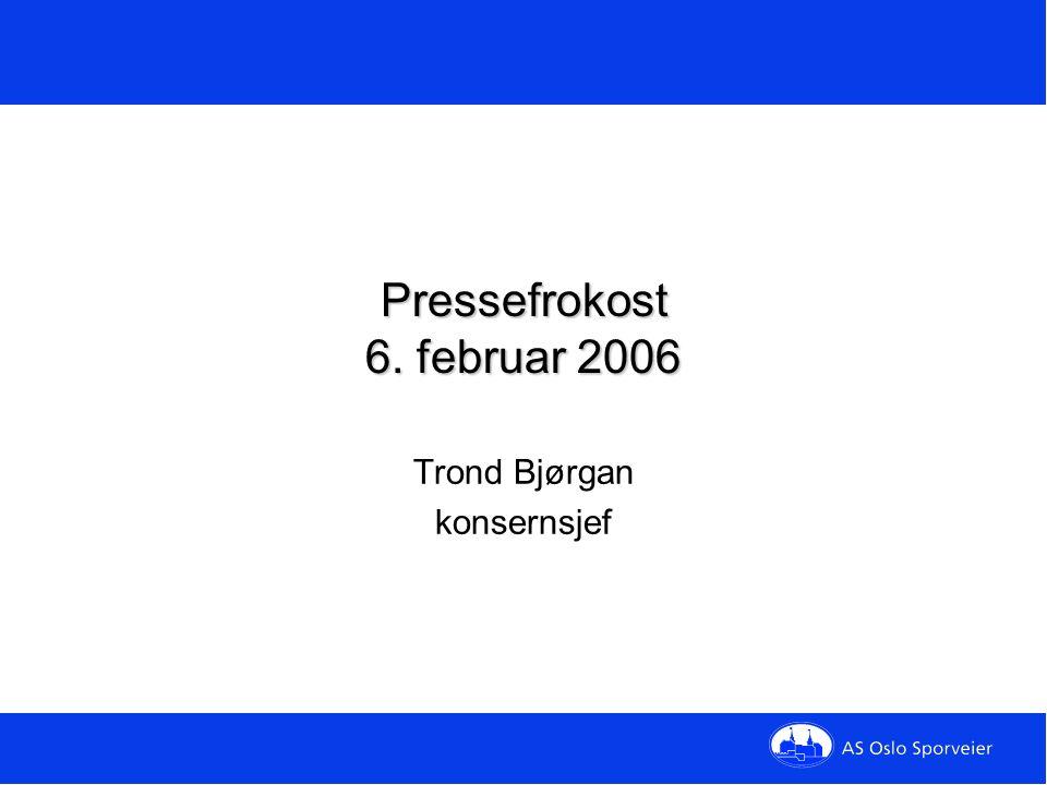 Pressefrokost 6. februar 2006 Trond Bjørgan konsernsjef