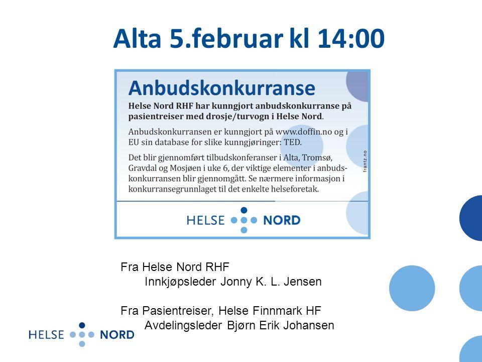 Alta 5.februar kl 14:00 Fra Helse Nord RHF Innkjøpsleder Jonny K.
