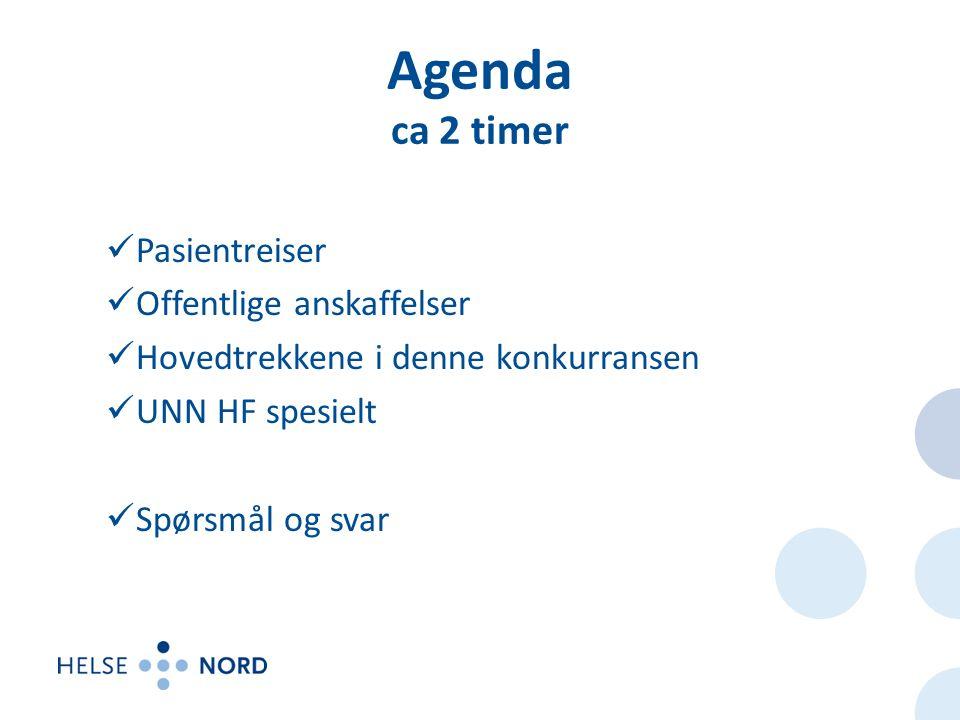 Agenda ca 2 timer Pasientreiser Offentlige anskaffelser Hovedtrekkene i denne konkurransen UNN HF spesielt Spørsmål og svar