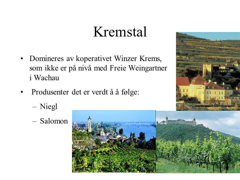 Kremstal Domineres av koperativet Winzer Krems, som ikke er på nivå med Freie Weingartner i Wachau Produsenter det er verdt å å følge: –Niegl –Salomon