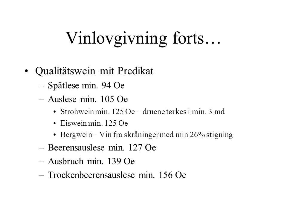 Vinlovgivning forts… Qualitätswein mit Predikat –Spätlese min.