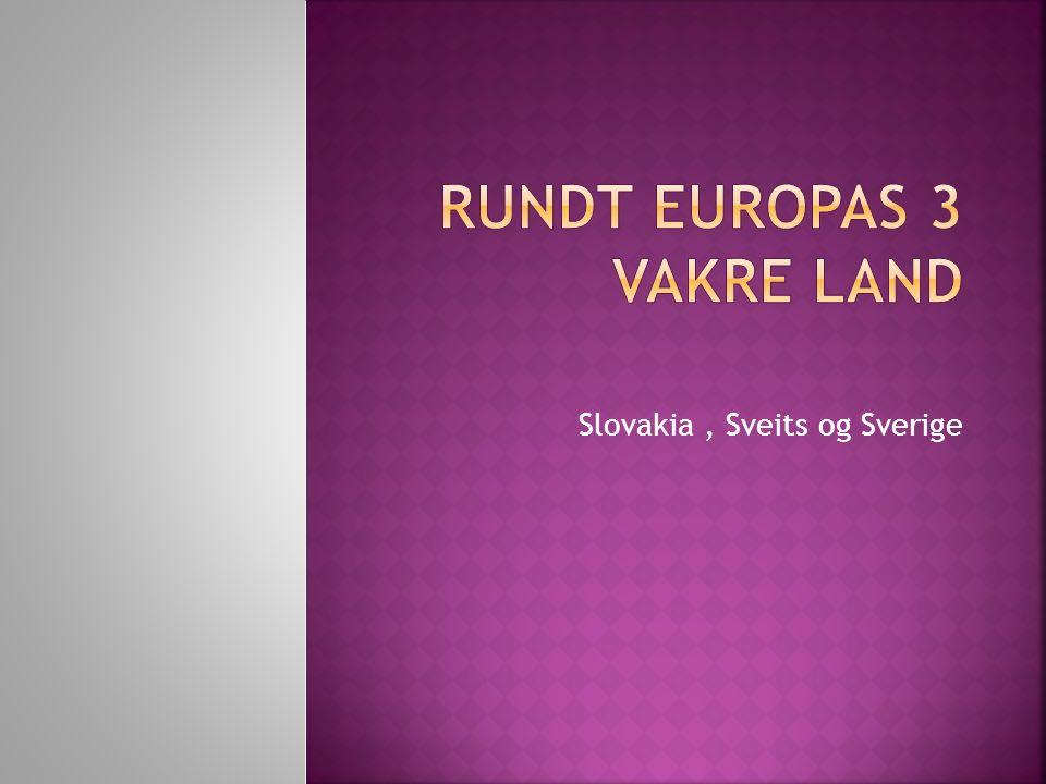 Slovakia, Sveits og Sverige