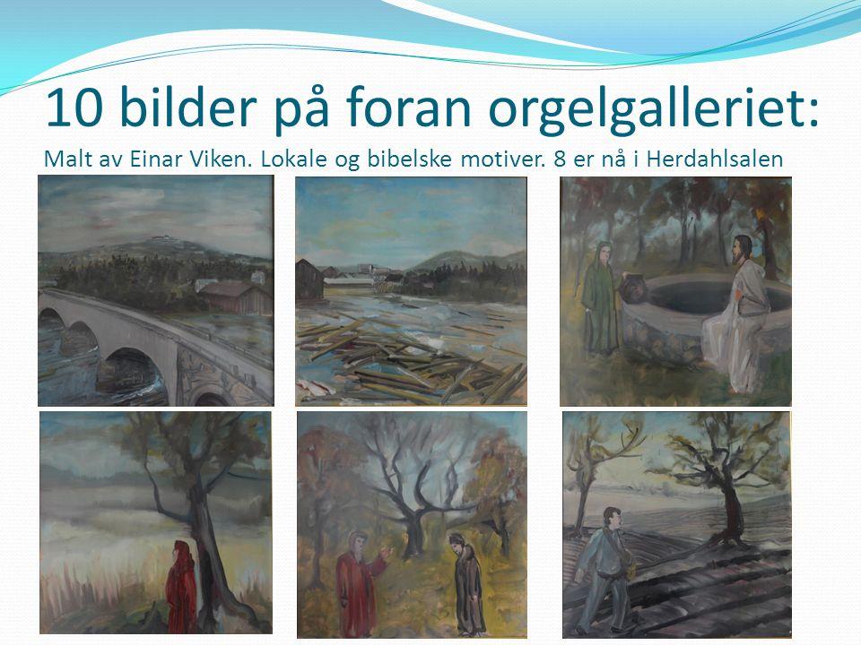 10 bilder på foran orgelgalleriet: Malt av Einar Viken.