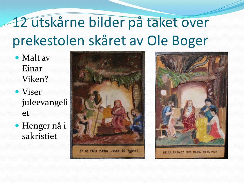 12 utskårne bilder på taket over prekestolen skåret av Ole Boger Malt av Einar Viken.