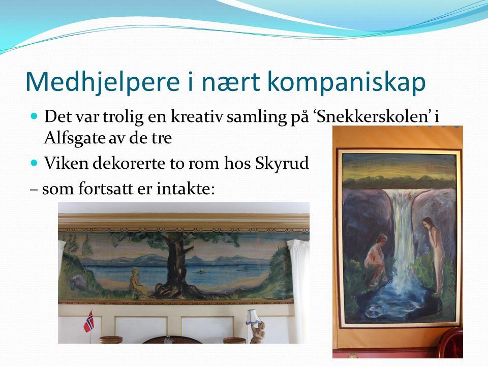 Medhjelpere i nært kompaniskap Det var trolig en kreativ samling på 'Snekkerskolen' i Alfsgate av de tre Viken dekorerte to rom hos Skyrud – som fortsatt er intakte: