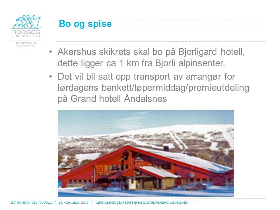 Bo og spise Akershus skikrets skal bo på Bjorligard hotell, dette ligger ca 1 km fra Bjorli alpinsenter. Det vil bli satt opp transport av arrangør fo