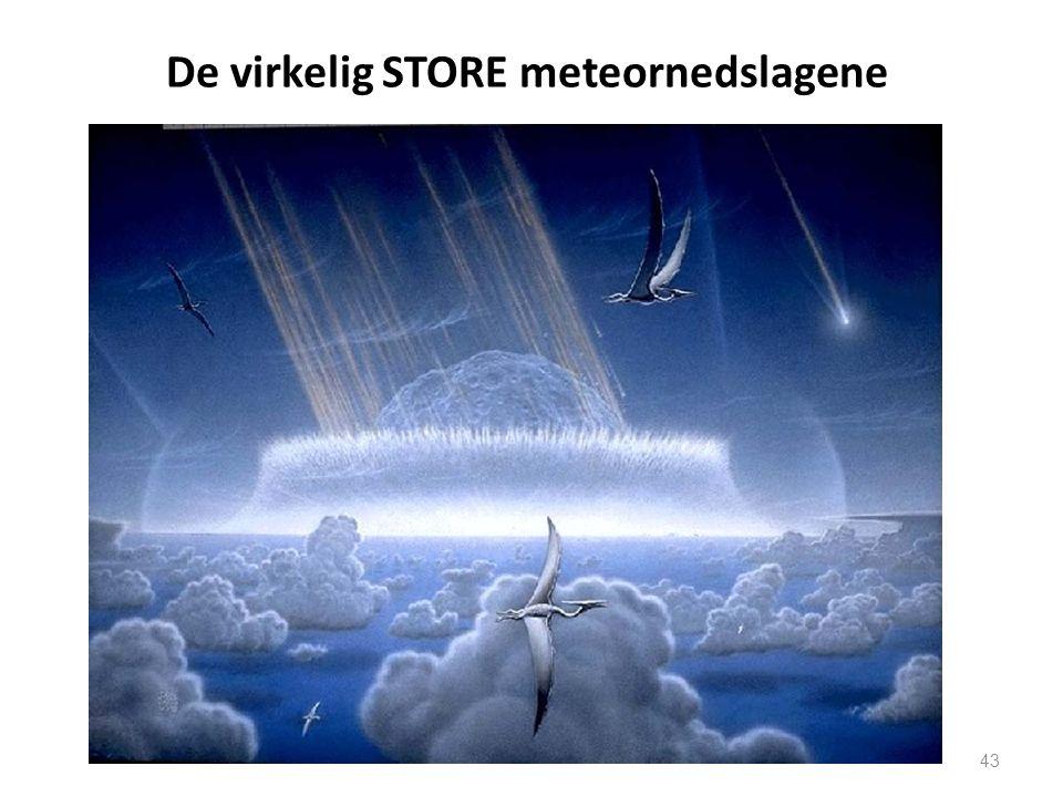 43 De virkelig STORE meteornedslagene