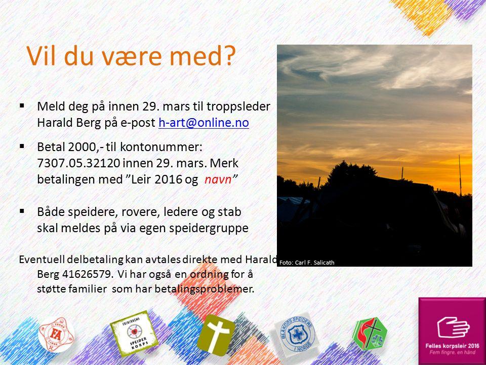 Vil du være med?  Meld deg på innen 29. mars til troppsleder Harald Berg på e-post h-art@online.noh-art@online.no  Betal 2000,- til kontonummer: 730