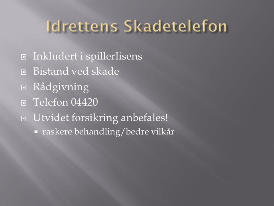  Inkludert i spillerlisens  Bistand ved skade  Rådgivning  Telefon 04420  Utvidet forsikring anbefales.