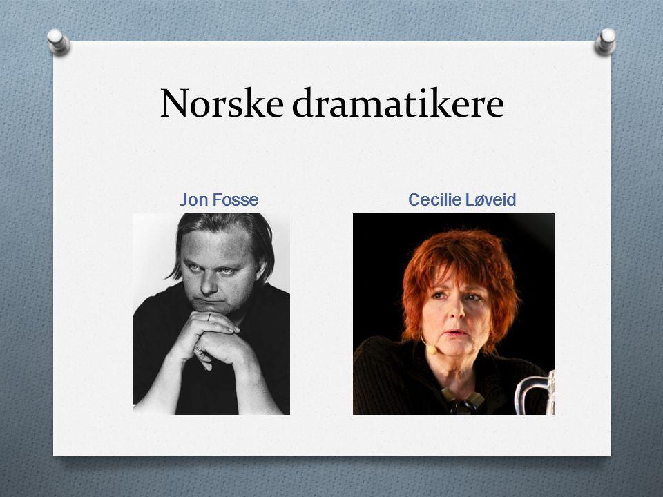 Norske dramatikere Jon Fosse Cecilie Løveid