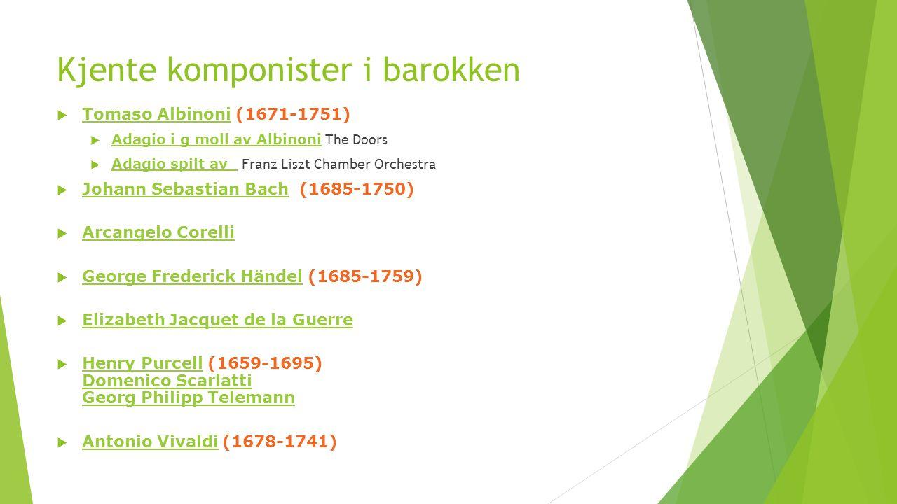 Musikken i barokken  Instrumenter:  Cembalo Lytt her på BachLytt her  Klavikord Lytt her på BachLytt her  Strykeinstrumenter Lytt her på VivaldiLytt her  Barokkinstrumenter orkester.