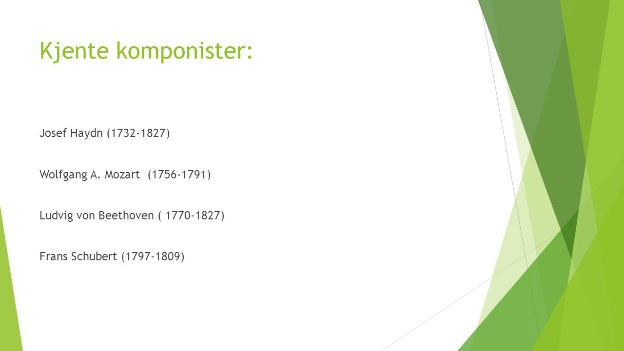 Wienerklassisismen Ca 1750-1820  Hadde sitt sentrum i Wien i Østerrike  Kirka mindre makt  Større handlefrihet for den ikke- kirkelige musikken (verdslige)  Folk foretrakk lettere og lystigere musikk enn den overdådige barokken  Klaveret ble viktig instrument Lytt her på Mozart klaverkonsert nr 21Lytt her på Mozart klaverkonsert nr 21  Sonateformen utviklet seg
