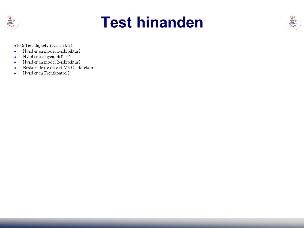Test hinanden ● 10.6 Test dig selv (svar i 10.7) ● Hvad er en model 1-arkitektur.