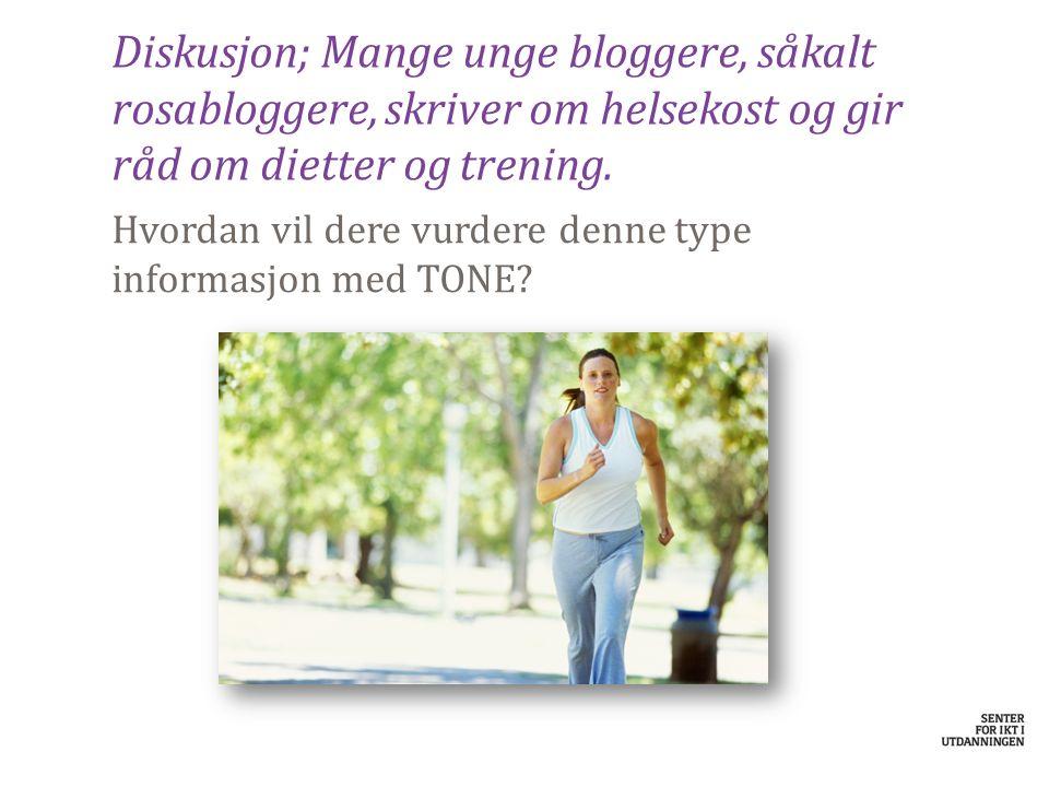 Diskusjon; Mange unge bloggere, såkalt rosabloggere, skriver om helsekost og gir råd om dietter og trening.