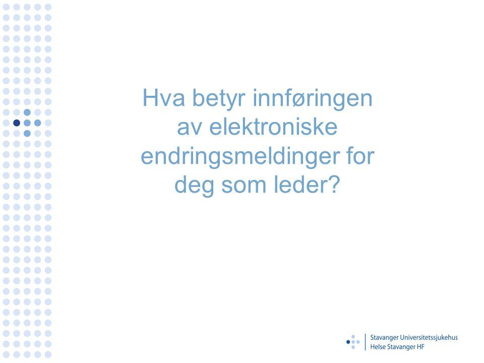 Hva betyr innføringen av elektroniske endringsmeldinger for deg som leder?
