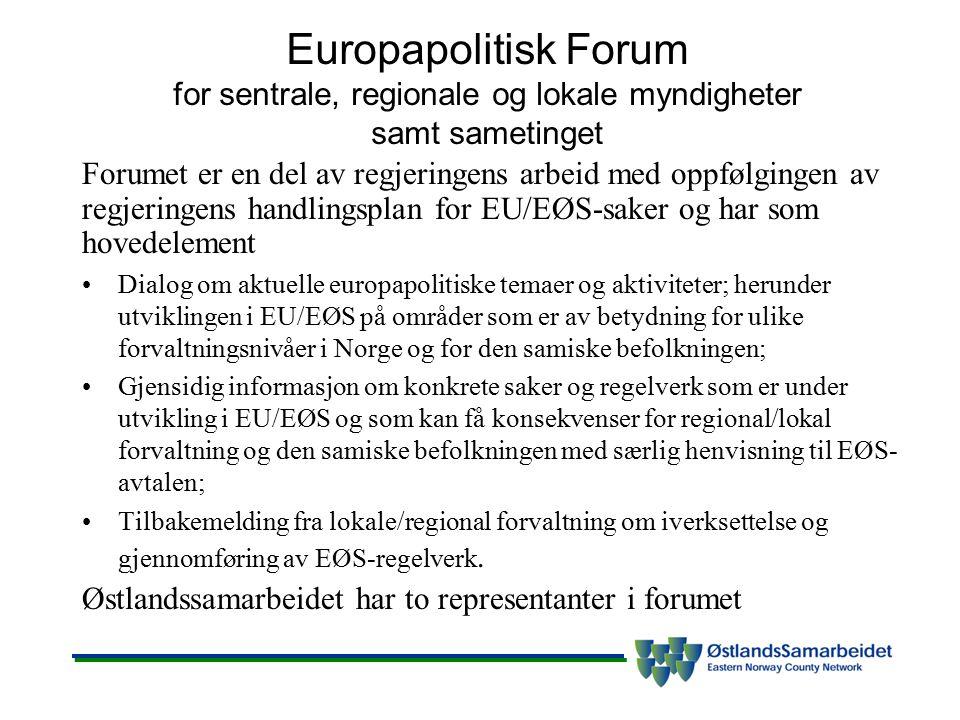 Europapolitisk Forum for sentrale, regionale og lokale myndigheter samt sametinget Forumet er en del av regjeringens arbeid med oppfølgingen av regjer