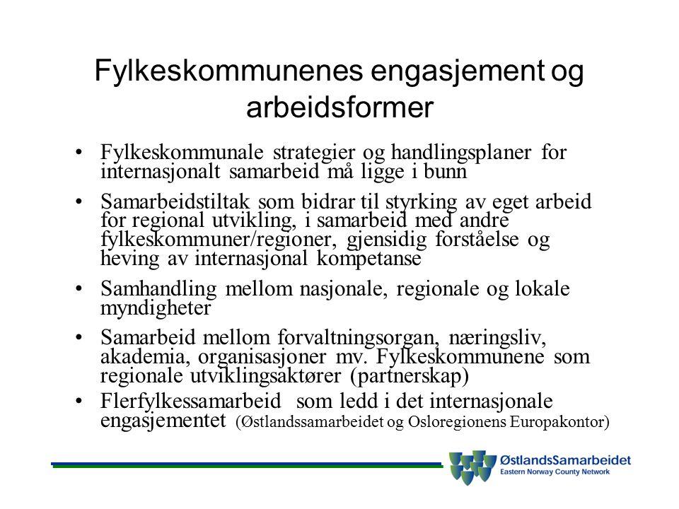 Fylkeskommunenes engasjement og arbeidsformer Fylkeskommunale strategier og handlingsplaner for internasjonalt samarbeid må ligge i bunn Samarbeidstil