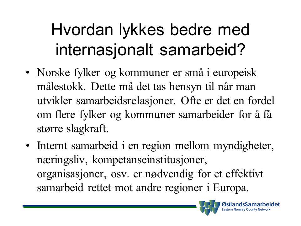 Hvordan lykkes bedre med internasjonalt samarbeid? Norske fylker og kommuner er små i europeisk målestokk. Dette må det tas hensyn til når man utvikle