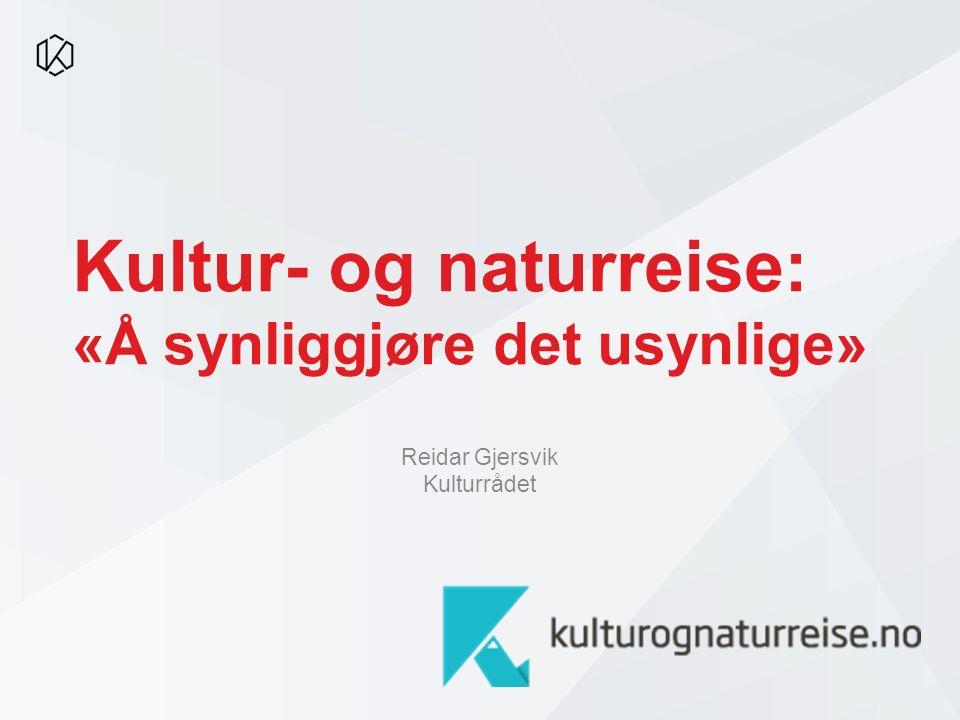Kultur- og naturreise: «Å synliggjøre det usynlige» Reidar Gjersvik Kulturrådet