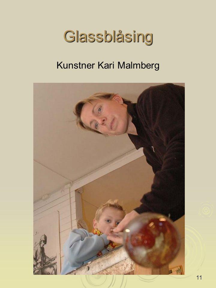 11 Glassblåsing Kunstner Kari Malmberg