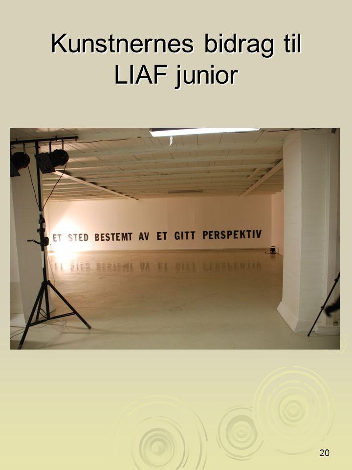 20 Kunstnernes bidrag til LIAF junior