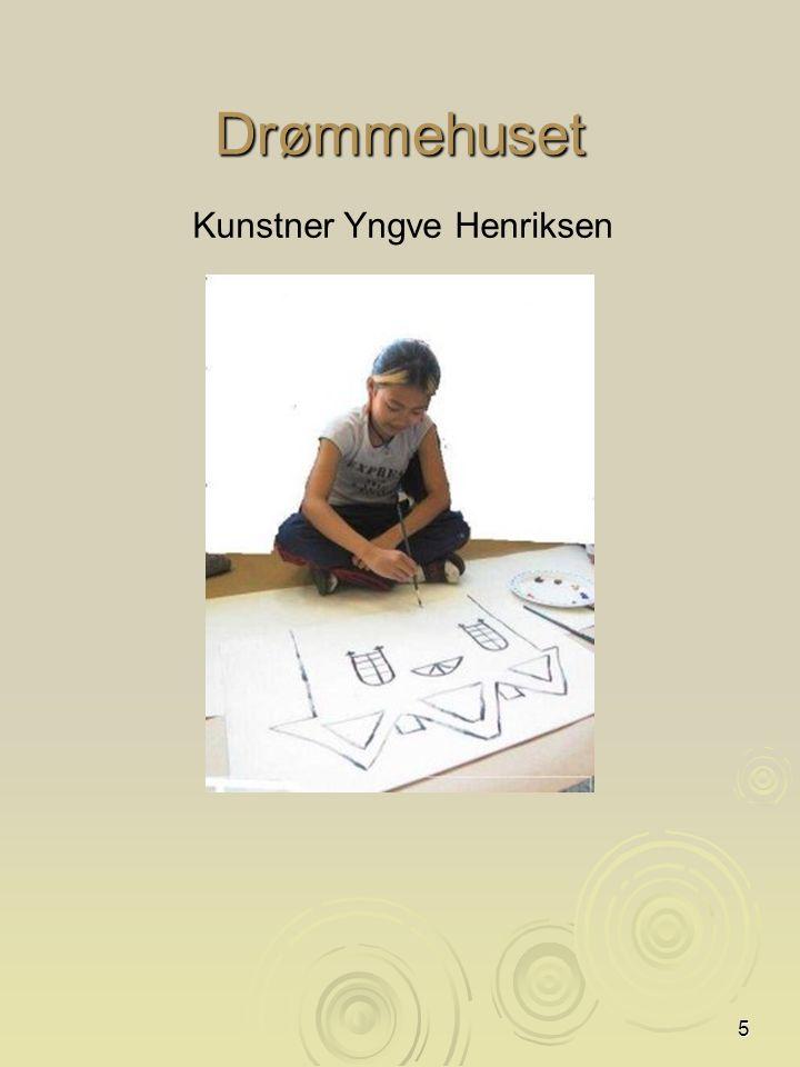 5 Drømmehuset Kunstner Yngve Henriksen