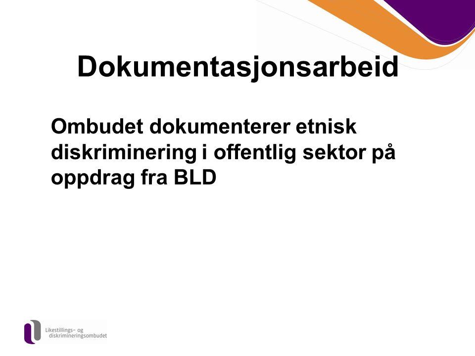 Dokumentasjonsarbeid Ombudet dokumenterer etnisk diskriminering i offentlig sektor på oppdrag fra BLD