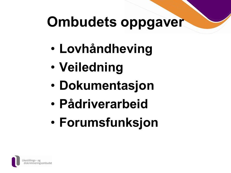 Ombudets oppgaver Lovhåndheving Veiledning Dokumentasjon Pådriverarbeid Forumsfunksjon