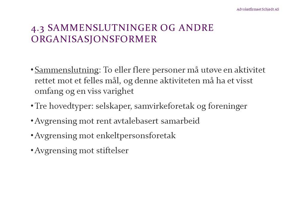 Advokatfirmaet Schjødt AS 4.3 SAMMENSLUTNINGER OG ANDRE ORGANISASJONSFORMER Sammenslutning: To eller flere personer må utøve en aktivitet rettet mot e