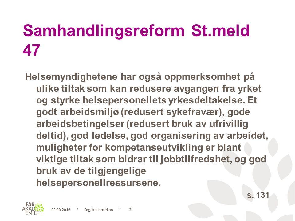 23.09.2016fagakademiet.no4// Samfunnet og brukerne vil kreve større grad av tverrfaglighet og både bredde- og spiss-kompetanse.