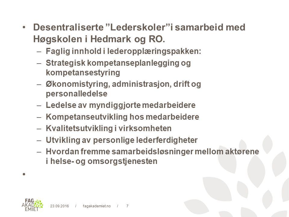 23.09.2016fagakademiet.no7// Desentraliserte Lederskoler i samarbeid med Høgskolen i Hedmark og RO.